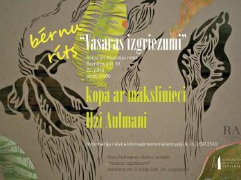 """BĒRNU RĪTS """"VASARAS IZGRIEZUMI"""" kopā ar mākslinieci Ilzi Aulmani Raiņa un Aspazijas mājā"""