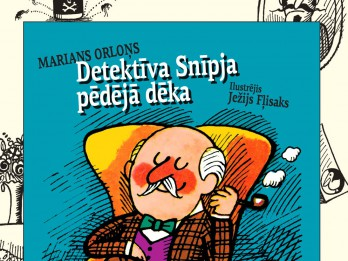 """Jauna bērnu grāmata no Polijas """"Detektīva Snīpja pēdējā dēka"""""""