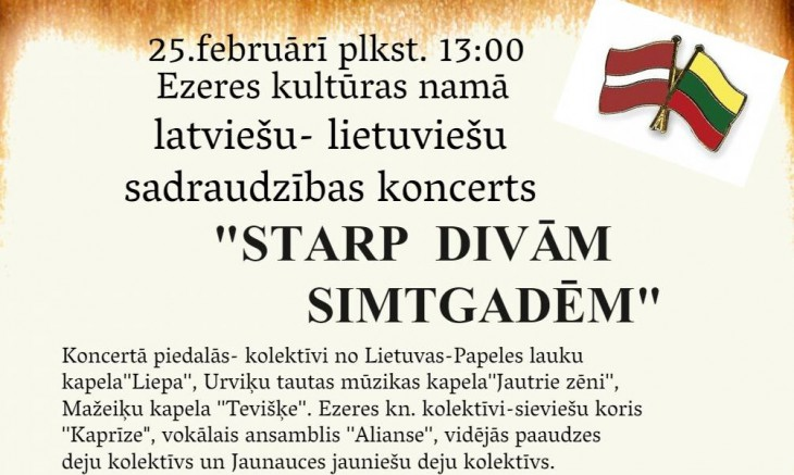 """Aicina uz Latvijas un Lietuvas svētkiem veltītu pasākumu """"Starp divām simtgadēm"""" Ezerē"""