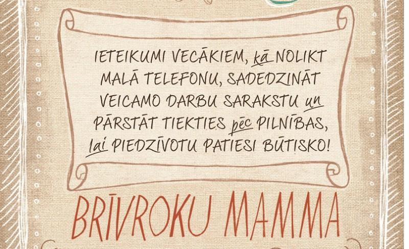 Kā kļūt par brīvroku mammu – mammu, kurai ir laiks
