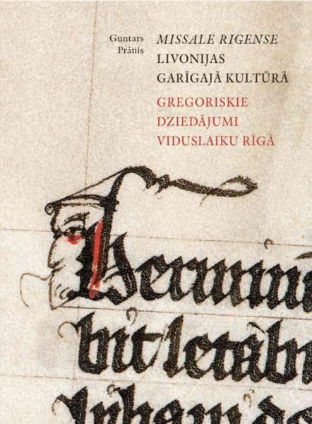 """""""Neputns"""" izdevis Guntara Prāņa monogrāfiju  """"Missale Rigense Livonijas garīgajā kultūrā. Gregoriskie dziedājumi viduslaiku Rīgā"""""""
