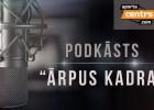 Video: #53 <i>Ārpus Kadra:</i> Eirolīgā bez uzlīmēm, VEF atpakaļ Eiropā, bažas par RFS