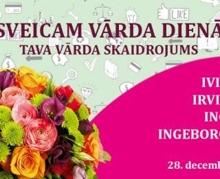 Tava vārda skaidrojums un ietekme uz likteni. 28. decembris – Inga, Ivita, Irvita, Ingeborga