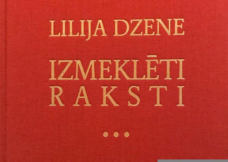 """Izdota grāmata """"Lilija Dzene. Izmeklēti raksti"""""""